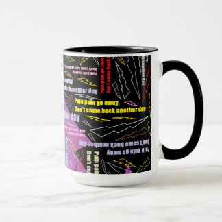 Pain Pain Go Away Mug