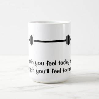 Pain You Feel Today Quote Mug