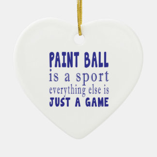 PAINT BALL JUST A GAME CERAMIC HEART ORNAMENT