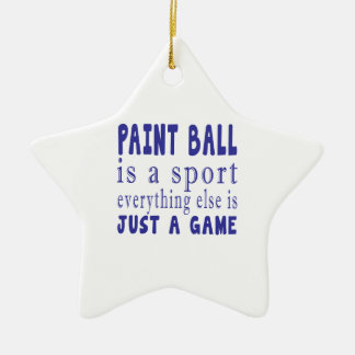PAINT BALL JUST A GAME CERAMIC STAR ORNAMENT