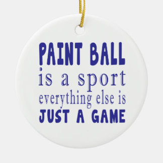 PAINT BALL JUST A GAME ROUND CERAMIC ORNAMENT