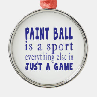 PAINT BALL JUST A GAME Silver-Colored ROUND ORNAMENT
