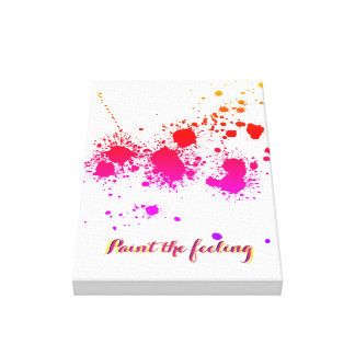 Paint the feeling canvas print