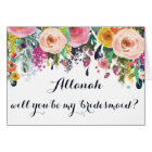 Painted Floral Be My Bridesmaid Greeting Card
