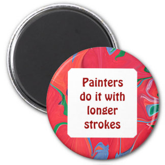 Painters do it with longer strokes magnet