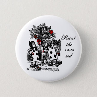 Painting the roses red 2 inch round button