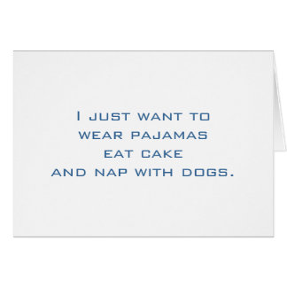 Pajamas, Cake, Nap, Dogs Card