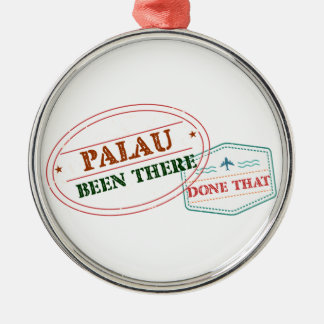 Palau Been There Done That Metal Ornament