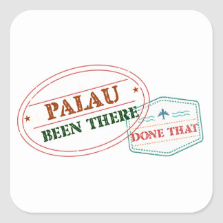 Palau Been There Done That Square Sticker