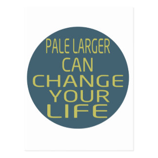 Pale Larger Can Change Your Life Post Cards