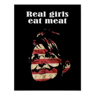 Palin 2012 - Real girls eat meat Posters