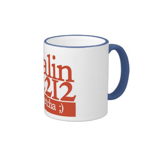 Palin 2212: You betcha :) Coffee Mug