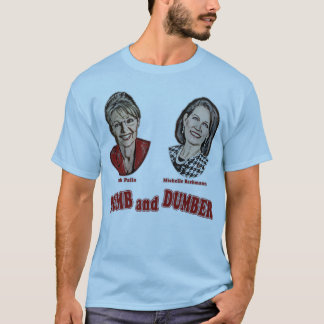 Palin and Bachmann Dumb and Dumber T-Shirt