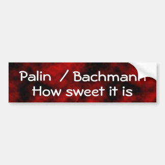 Palin / Bachmann Bumper Sticker