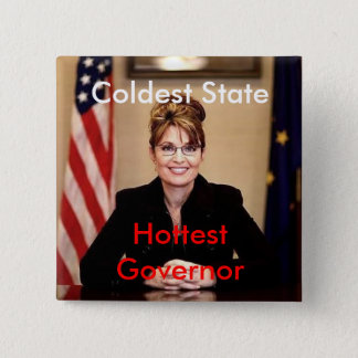 palin, Coldest State, Hottest Governor 2 Inch Square Button