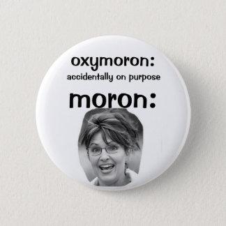 Palin oxymoron 2 inch round button