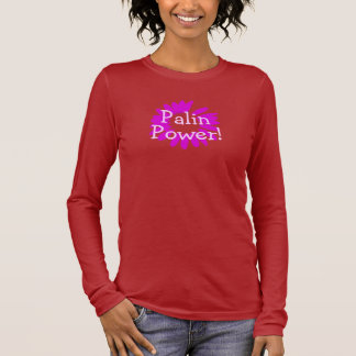 """Palin Power"" Long Sleeve T-Shirt"