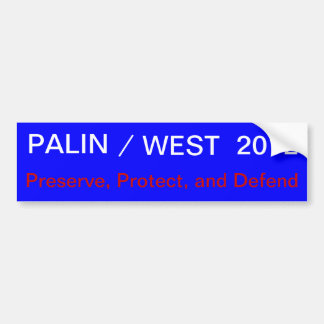 PALIN, /, WEST, 2012, Preserve, Protect, and De... Bumper Sticker