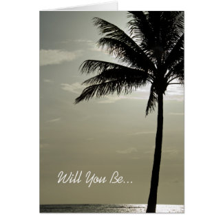 Palm Tree Beach Will You Be My Bridesmaid Card