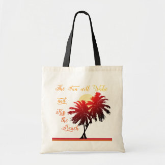 Palm Tree Sun Will Wake and Kiss the Beach Tote Bag
