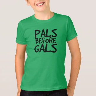 Pals Before Gals T-Shirt