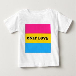 Pan Pride ONLY LOVE Baby T-Shirt