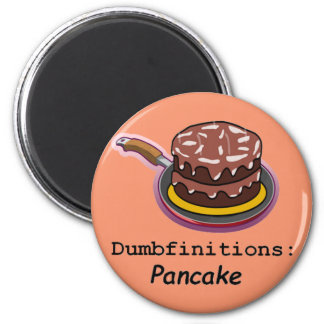 Pancake  Dumbfinitions 2 Inch Round Magnet