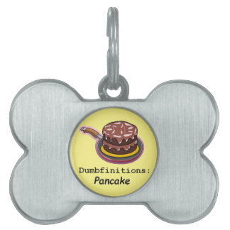 Pancake  Dumbfinitions Pet Name Tag