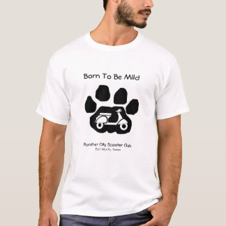 Panther City Scooter Club - Born to be Mild T-Shirt