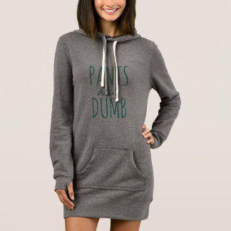 Pants are Dumb Funny Quote Sarcasm Humor Dress
