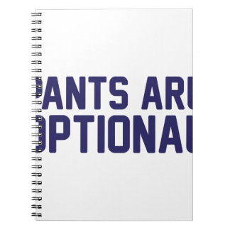 Pants Are Optional Notebook