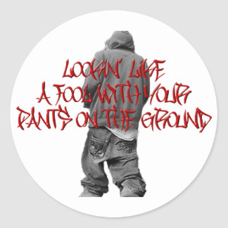 Pants on the Ground Round Sticker