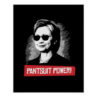 Pantsuit Power -- Presidential Election 2016 - Poster