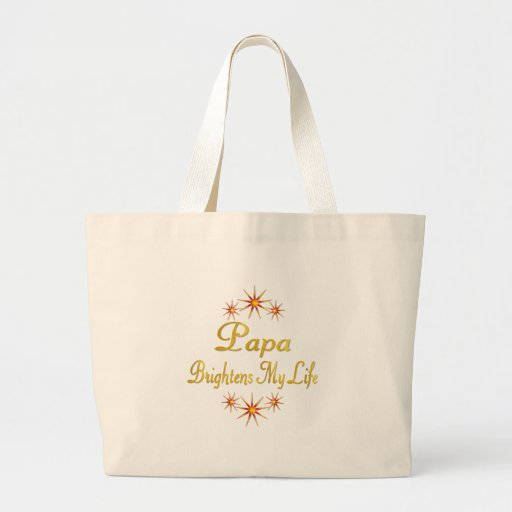 Papa Brightens My Life Canvas Bags