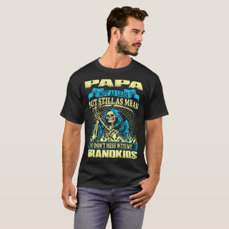 Papa Not Lean Still Mean Dont Mess With Grandkids T-Shirt