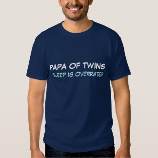 Papa of Twins SLEEP IS OVERRATED T-Shirt
