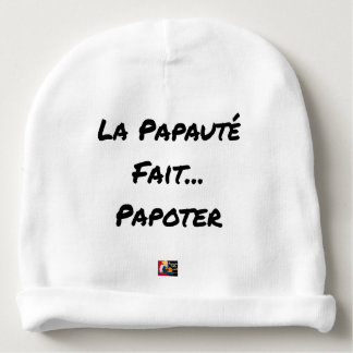 PAPACY MAKES CHATTER - Word games Baby Beanie