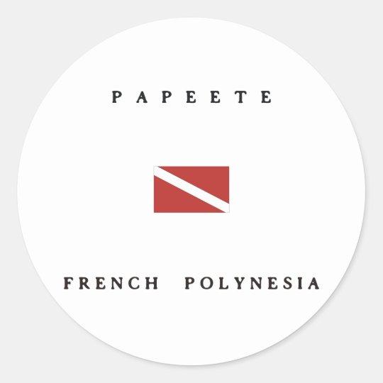 Papeete French Polynesia Scuba Dive Flag Classic Round Sticker