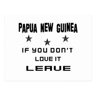 Papua New Guinea If you don't love it, Leave Postcard