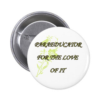 PARAED FOR THE LOVE OF IT 2 INCH ROUND BUTTON