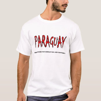 Paraguay-widely known... T-Shirt