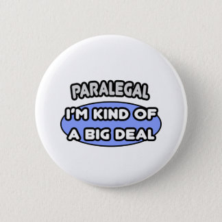 Paralegal...Kind of a Big Deal 2 Inch Round Button