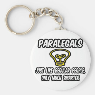 Paralegals...Regular People, Only Smarter Keychain
