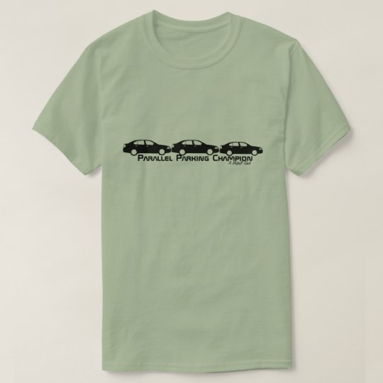 Parallel Parking Champion - A MisterP Shirt