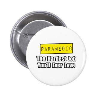 Paramedic Hardest Job You ll Ever Love Pins