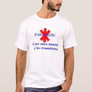 Paramedic Hilarious T-Shirt