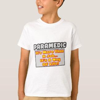 Paramedic...More Than Job, Way of Life Shirt