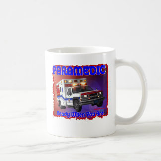Paramedic ready when you are. coffee mug