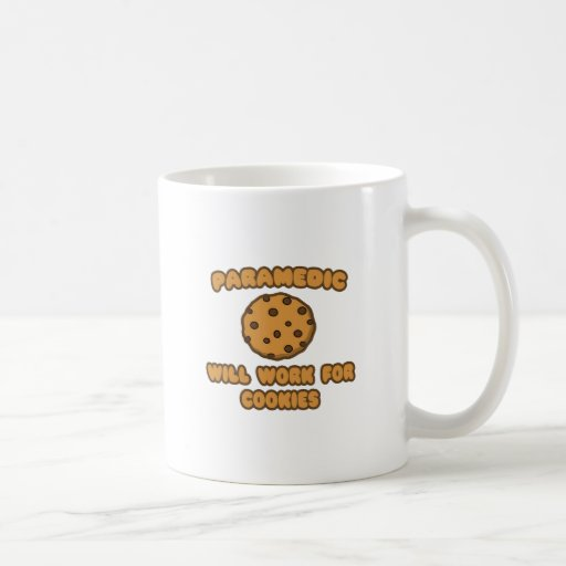 Paramedic .. Will Work for Cookies Mugs