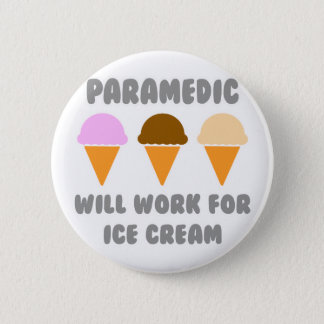 Paramedic ... Will Work For Ice Cream 2 Inch Round Button